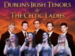 DUBLIN'S IRISH TENORS & CELTIC LADIES