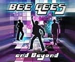 BEE GEE'S AND BEYOND